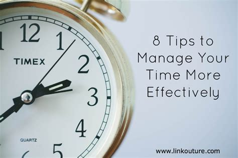 how to manage time better 8 tips to manage your time better
