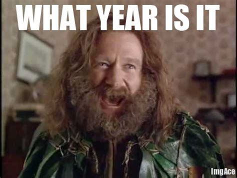 Robin Williams Jumanji Meme - what year is it know your meme