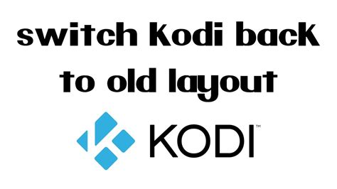 how to switch back to the old 2012 youtube channel layout how to switch kodi 17 krypton back to the old layout