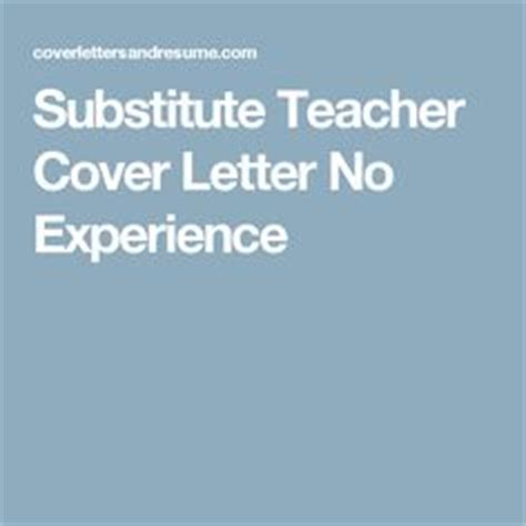 Substitute Cover Letter No Experience Substitute Cover Letter No Experience Teaching Cover Letters Cover