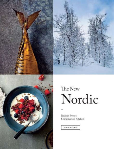 libro north the new nordic the new nordic recipes from a scandinavian kitchen by simon bajada hardcover barnes noble 174