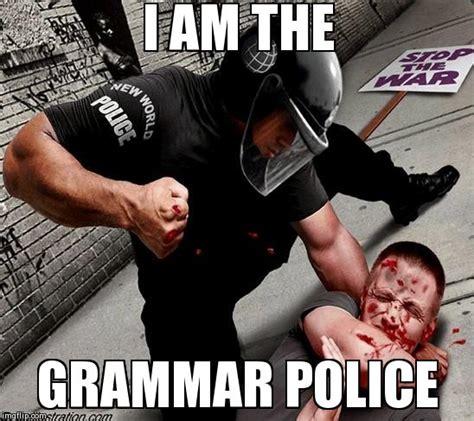 Grammar Police Meme - grammar police meme www pixshark com images galleries