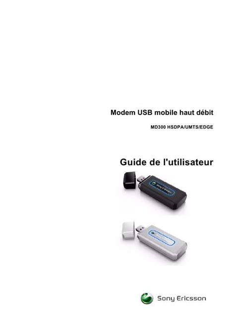 Sony Ericsson Md300 Usb Mobile Broadband Modem by Mode D Emploi Sony Ericsson Md300 Mobile Broadband Usb