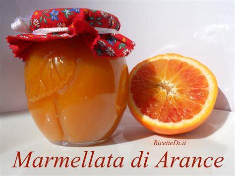 marmellata di arance fatta in casa marmellata di arance ricettedi it