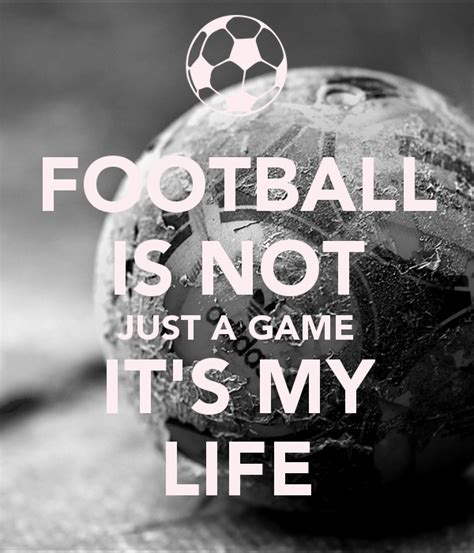 a life in football soccer is my life quotes quotesgram