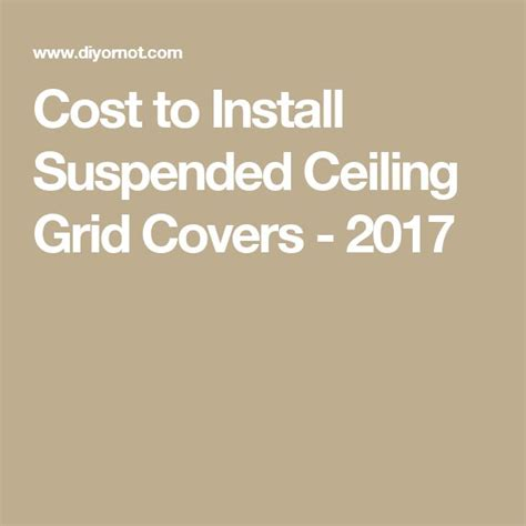 Cost To Install Suspended Ceiling by 25 Best Ideas About Ceiling Grid On Drop