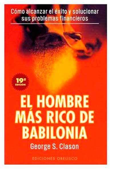 libro el hombre de san resumen de el hombre m 225 s rico de babilonia res 250 menes de libros