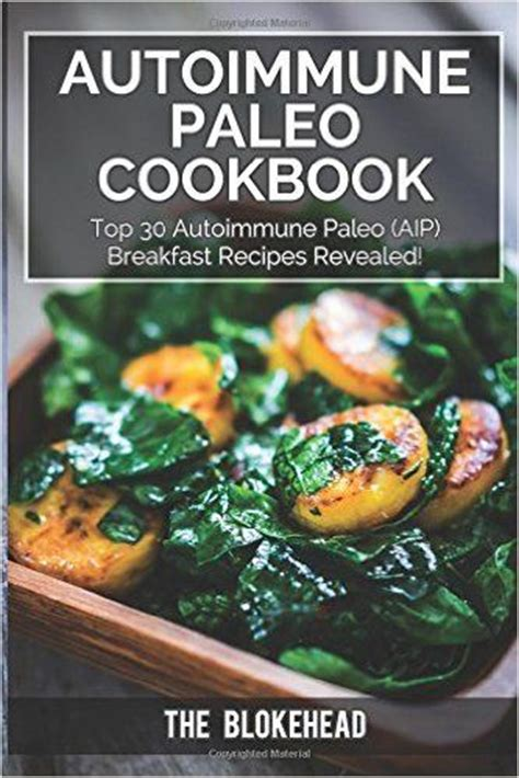 paleo cooker cookbook 30 day paleo cooker challenge discover the secret to losing weight fast with 90 recipes 30 each for breakfast lunch and dinner books 14 best images about autoimmune cookbooks on