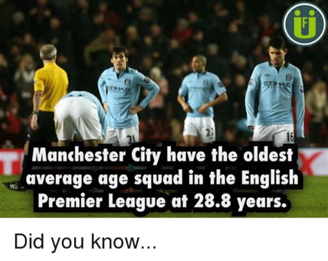 English Premier League Memes - manchester city have the oldest average age squad in the