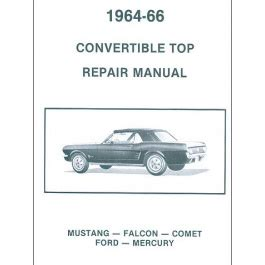 free auto repair manuals 1966 ford falcon regenerative braking mercury ford ford 1964 1966 ford convertible top repair manual falcon and comet ford and