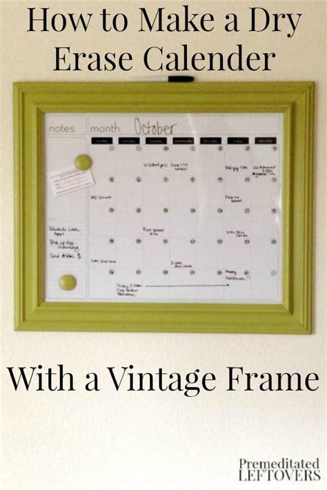 Diy Erase Calendar Diy Vintage Frame Erase Calendar
