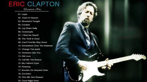 eric clapton best songs eric clapton greatest hits best eric clapton songs live
