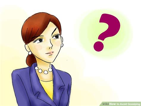 Gossipy Goodness by How To Avoid Gossiping 9 Steps With Pictures Wikihow