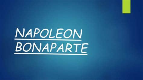 napoleon bonaparte biography ppt napoleon bonaparte