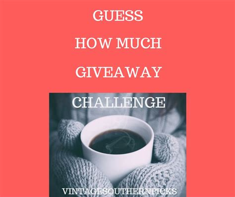 guess how much guess how much giveaway challenge vintage southern picks
