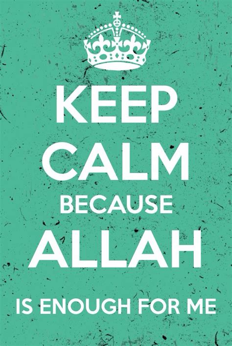 Poster Islami Inspiratif Allah Is Enough For Me 863 best islamic quotes pictures du a images on islamic islamic quotes and allah