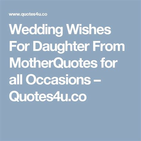 Wedding Quotes Ee by Wedding Wishes For From Motherquotes For All