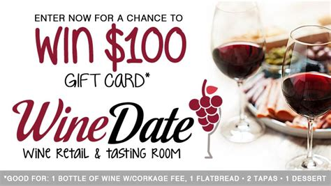 Your Chance To Win Free Stuff by Enter Now For A Chance To Win 100 Gift Card To Wine Date