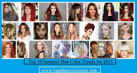 styles for the summer 2015 and colors top 10 summer hair color trends for 2015