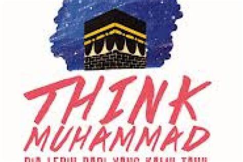 Mengenal Pribadi Agung Nabi Muhammad Saw Buku Islam Sunnah mengenal sosok populer rasulullah di buku think muhammad republika