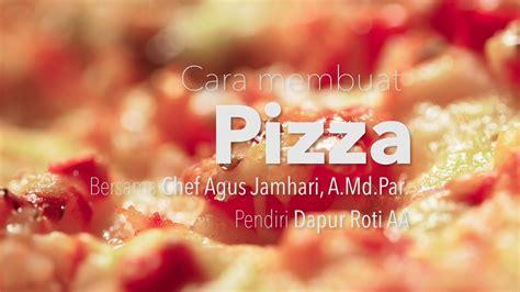 youtube membuat pizza hut dapur yufid cara membuat pizza resep pizza udang dan