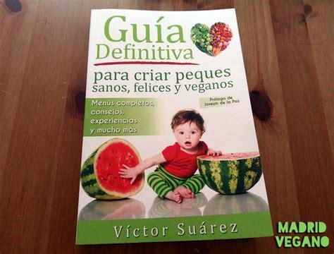 libro gua definitiva para interpretar gu 237 a definitiva para criar peques sanos felices y veganos