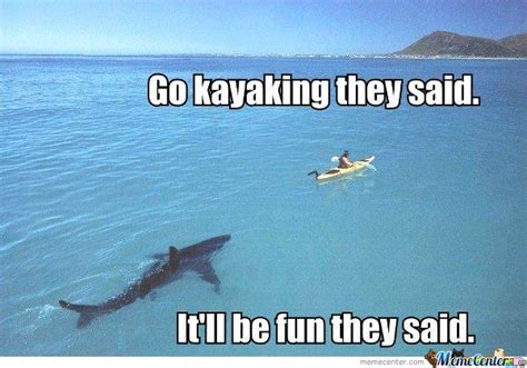 Kayaking Memes - notes for my children s therapist the kayaking incident