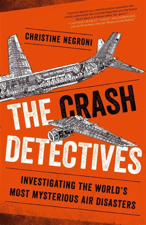libro the accident the crash detectives c 243 mo se investigan los desastres a 233 reos m 225 s misteriosos o no