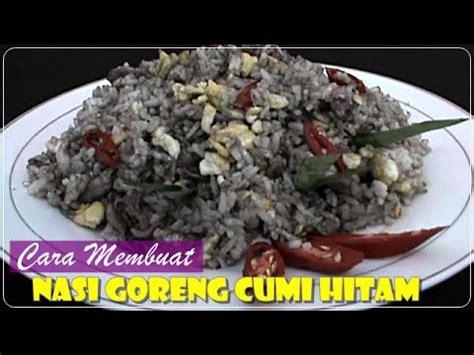 cara membuat nasi goreng hitam cara membuat nasi goreng spesial cumi hitam resep