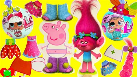 Bmb10124 J2 Peppa Pig peppa pig and trolls poppy play dress up and l o l doll surprises