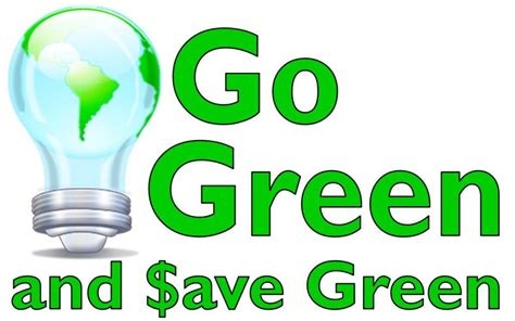 Why Go Green Essay by 10 Ways To Save Money And Energy In Your Home