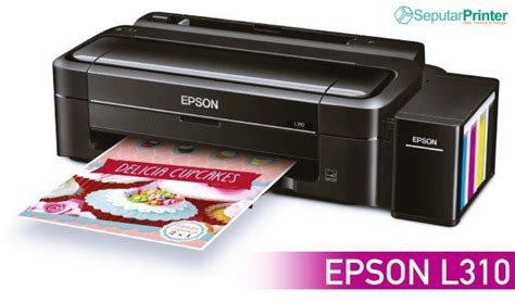 Printer Epson L310 Terbaru 17 best images about printer on canon samsung and printers