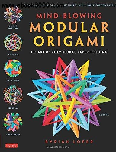 Modular Origami Books - mind blowing modular origami the of polyhedral paper