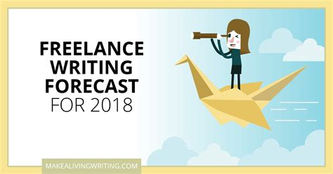 Freelance Essay Writing by Freelance Writing Forecast For 2018 12 Experts Weigh In