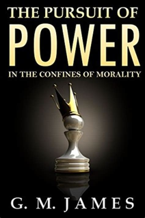 the pursuit of power the pursuit of power in the confines of morality book preview club