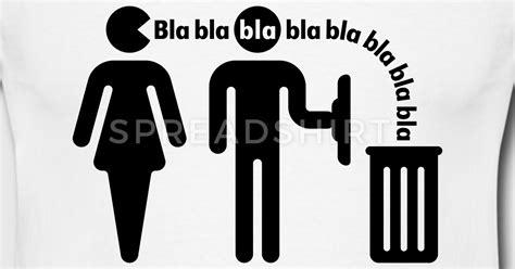 Bla Bla Bla bla bla bla frauenversteher small t shirt spreadshirt