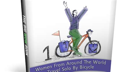 terning around the world by bike books cycling around the world the big wow book