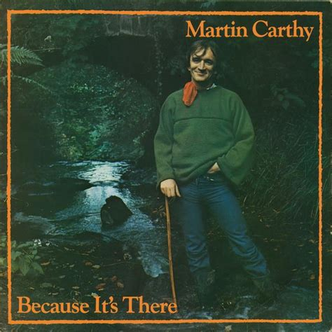 Because Its There martin carthy because it s there