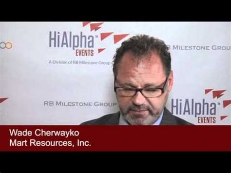 cherwayko wade wade cherwayko mart resources inc youtube