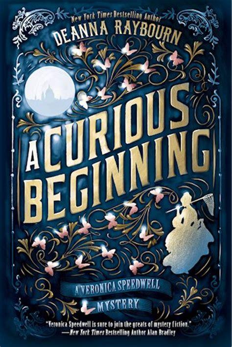 a curious beginning a speedwell mystery deanna raybourn a curious beginning