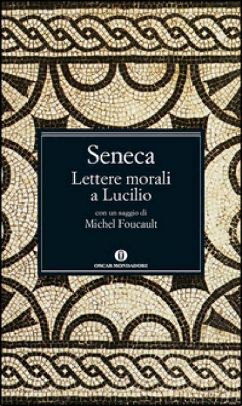 lettere a lucilio seneca libro lettere morali a lucilio lucio anneo seneca libro