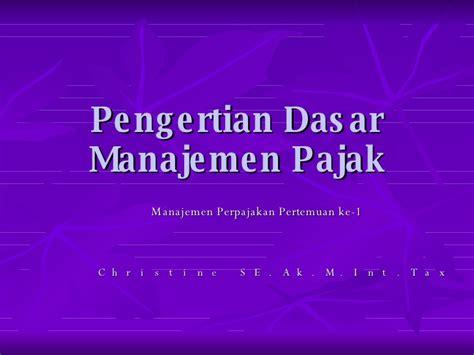 Manajemen Perpajakan 1 basic concept of tax management