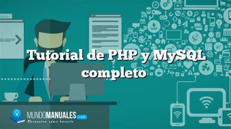 tutorial php y mysql tutorial de php y mysql completo