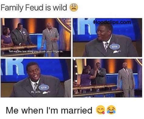 Family Feud Meme - search fingering myself memes on me me