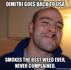 Dimitri Meme - dimitri goes back to usa smokes the best weed ever never