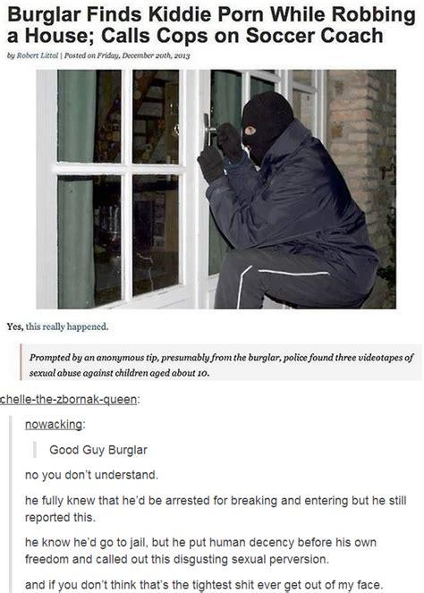 house robbery porn good guy burglar faith in humanity restored know your meme