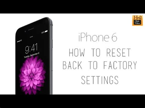 iphone factory reset iphone 6 how to reset back to factory settings h2techvideos