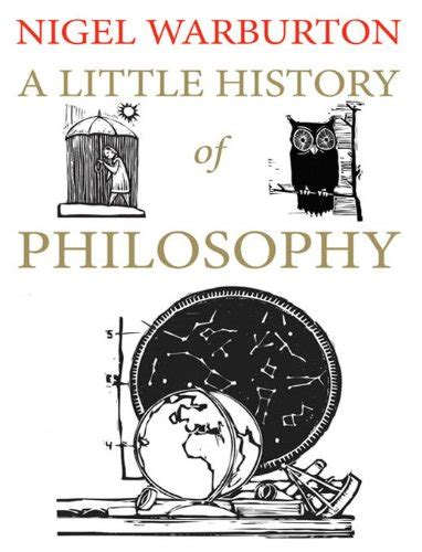 a little history of 0300187793 a little history of philosophy little histories nigel warburton 8601404369049 amazon com books