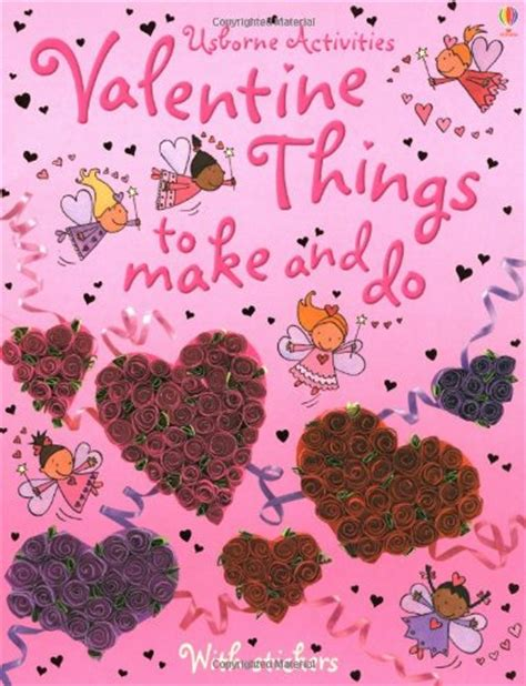 things for valentines things to make and do is a lovely craft book for