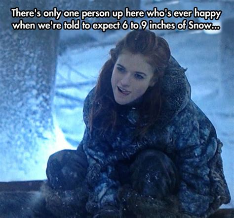 Ygritte Meme - jon snow quotes like success